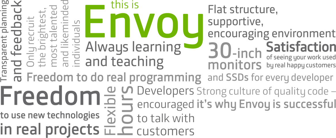 Envoy provides the opportunity to work your way.